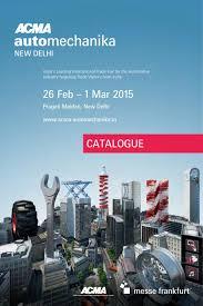 acma automechanika new delhi catalogue by messe frankfurt issuu