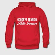 goodbye tension hello pension t shirt goodbye tension hello pension hoodie spreadshirt