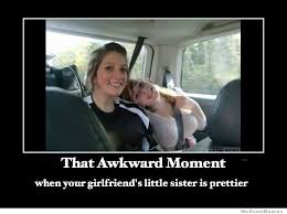 Sister Meme - that awkward moment when your girlfriends little sister weknowmemes
