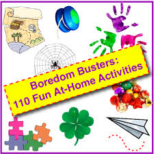 boredom busters 110 fun at home activities for families u0026 kids
