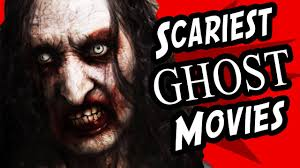 5 scariest ghost movies youtube