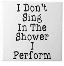 i don t sing in the shower perform meme on me me