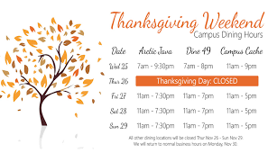 thanksgiving weekend dining hours limited uaf news and information