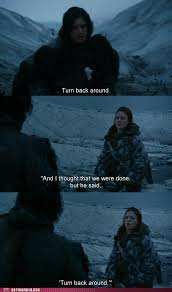 Ygritte Meme - oh ygritte u so sassy dating fails dating memes dating fails