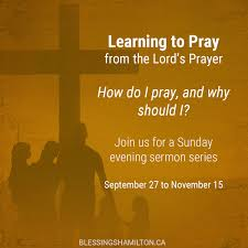 sermon series learning to pray from the lord u0027s prayer