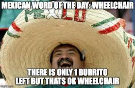 Wheelchair Meme - happy mexican imgflip