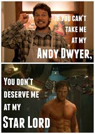 Yasssss Meme - if you can t take me at my andy dwyer you don t deserve me at my