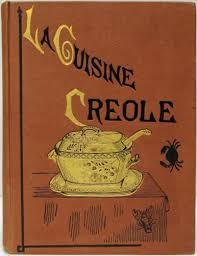 la cuisine cr le クレオール料理 la cuisine creole a collection of culinary recipes