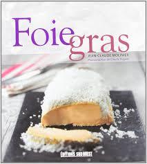 editions sud ouest cuisine amazon fr foie gras jean claude molinier claude prigent livres