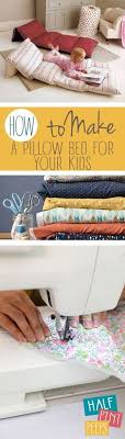pillow beds for kids how to make a pillow bed for your kids pillow bed pillow bed for