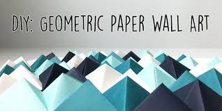 diy geometric paper wall art jam blog
