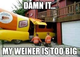 Funny Truck Memes - damn it my weiner is too big funny meme pic funny website