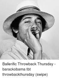 Tbt Meme - ballerific throwback thursday barackobama tbt throwbackthursday