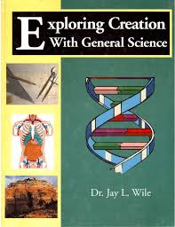 exploring creation with general science jay l wile