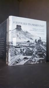 westward to promontory building the union pacific across the