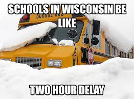 Wisconsin travel meme images Add on two more feet of snow and a temperature of drop of ten jpg