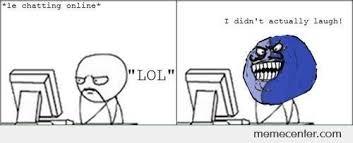 Type Memes - i never laugh when i type lol by memefuak meme center