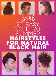 hairstyles for black women no heat 20 easy no heat summer hairstyles for girls with natural black