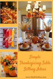 Thanksgiving Table Ideas by Simple Thanksgiving Table Setting Ideas Hip Who Rae