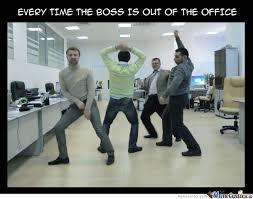 Office Boss Meme - boss is out of the office by jdavilacas meme center
