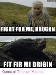 Meme Fight - via 9gagcom fight for me drogon fit fir mi drigin game of thrones