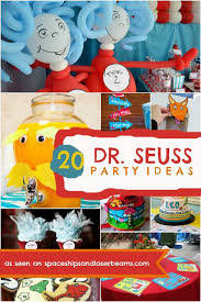 dr seuss birthday ideas a dr seuss birthday party here s 20 dr seuss party ideas to
