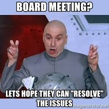 Board Meeting Meme - board meeting lets hope they can resolve the issues dr evil