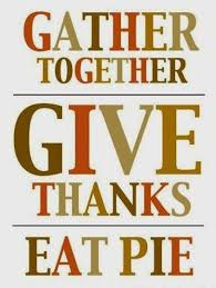 gather together give thanks eat pie thanksgiving quote