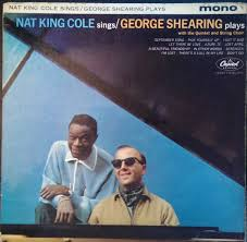 nat king cole george shearing nat king cole sings george