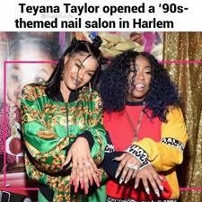 Teyana Taylor Meme - dopl3r com memes teyana taylor opened a 90s themed nail salon
