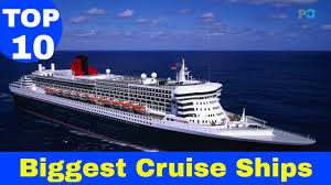 cruise ship the world top 10 biggest cruise ships in the world 2017 updated list youtube