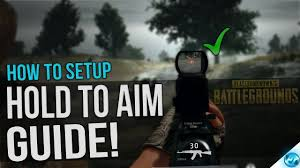 pubg hold to aim battlegrounds how to hold to aim down sights setup guide aim