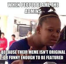 really it s the admins fault you re not funny by recyclebin
