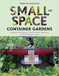 Garden Ideas For Small Spaces Small Space Container Gardens Transform Your Balcony Porch Or