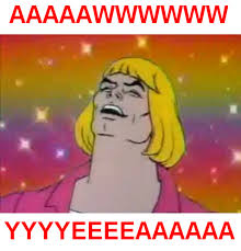 Awwww Yeah Meme - heman aww yea guy know your meme