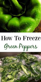 how to freeze green peppers this frugal trick will show you how