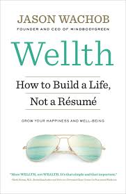 Building A Resume Online by Wellth How I Learned To Build A Life Not A Resume By Jason Wachob