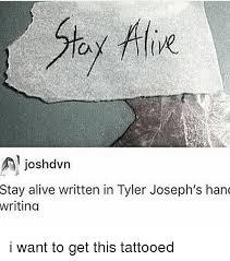a joshdvrn stay alive written in tyler joseph u0027s hand writing i