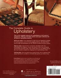 Upholstery Jobs The Complete Guide To Upholstery Stuffed With Step By Step