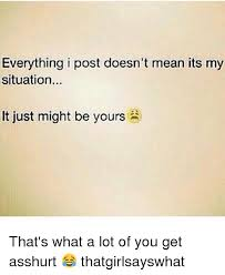 Post It Meme - everything i post doesn t mean its my situation it just might be