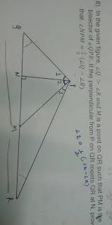 in the given fig angle q u0026gt angle r and m is the midpoint on qr