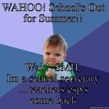 Schools Out Meme - school secretary summertime blues quickmeme