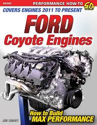 ford coyote engine manual how to build max performance mustang