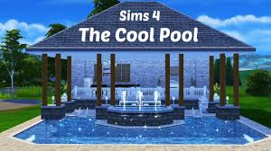 the sims 4 the cool pool speed build youtube