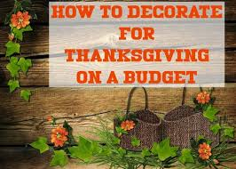 how to decorate for thanksgiving on a budget ebayguides
