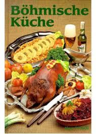 böhmische küche böhmische küche ilse froidl gebraucht kaufen
