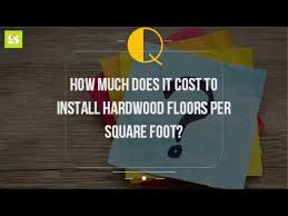 how much does it cost to install hardwood floors per square foot