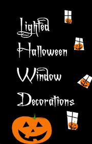 Lighted Halloween Decorations Windows by Lighted Halloween Window Decorations Magical Halloween