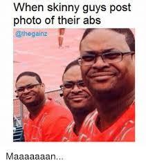 Skinny Guy Meme - 25 best memes about skinny guy skinny guy memes