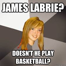 James Labrie Meme - james labrie doesn t he play basketball musically oblivious